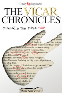 The Vicar Chronicles, Chronicle The First and Second (novel) MAIN