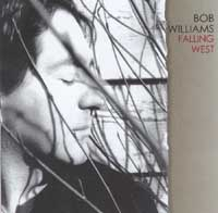 Bob Williams - Falling West THUMBNAIL