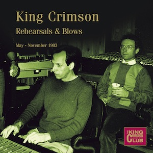 King Crimson - CC - Rehearsals & Blows (May-November 1983) MAIN