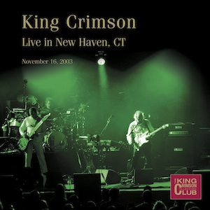 King Crimson - CC - Live in New Haven, CT   November 16, 2003 MAIN