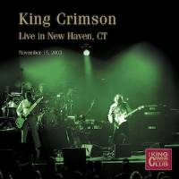 King Crimson - CC - Live in New Haven, CT   November 16, 2003 THUMBNAIL