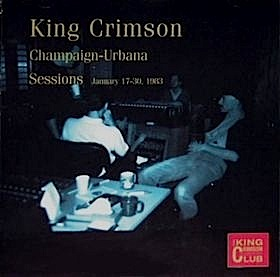 King Crimson - CC - The Champaign-Urbana Sessions, 1983 MAIN