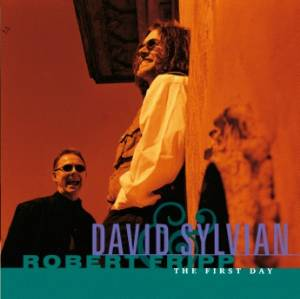 David Sylvian/Robert Fripp - The First Day (DGM) MAIN