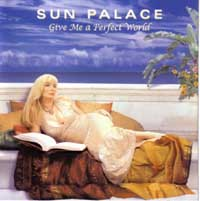 Sun Palace - Give Me a Perfect World THUMBNAIL