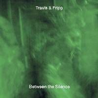 Travis & Fripp - Between The Silence THUMBNAIL