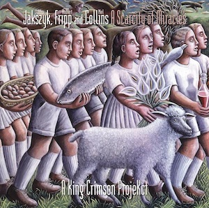 Jakszyk, Fripp, Collins - A King Crimson ProjeKct - A Scarcity of Miracles (CD/DVD-A Edition))