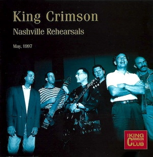 King Crimson - CC - Nashville Rehearsals, 1997 MAIN