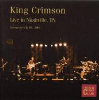 King Crimson - CC - Live in Nashville, November 9 & 10, 2001