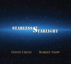 David Cross/Robert Fripp - Starless Starlight MAIN