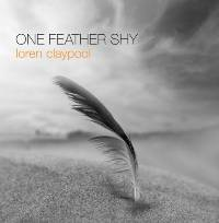 Loren Claypool - One Feather Shy THUMBNAIL