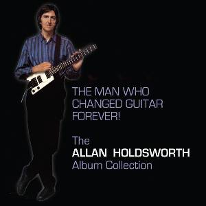 Allan Holdsworth ‎– The Man Who Changed Guitar Forever! (Box Set) MAIN