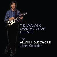Allan Holdsworth ‎– The Man Who Changed Guitar Forever! (Box Set) THUMBNAIL