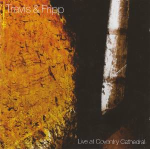 Travis & Fripp -Live at Coventry Cathedral LARGE