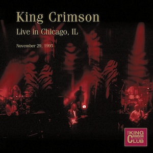 King Crimson - CC- Live in Chicago, Il - Nov. 29, 1995 MAIN