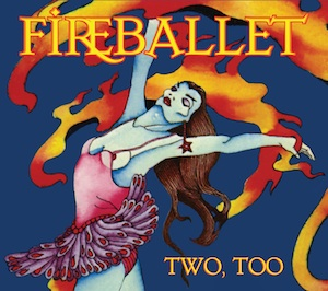Fireballet - Two, Too MAIN