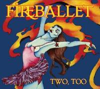 Fireballet - Two, Too THUMBNAIL