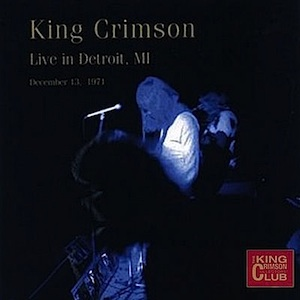 King Crimson - CC -  Live in Detroit, MI, Dec. 13, 1971 MAIN