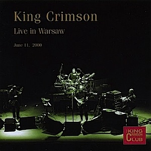 King Crimson - CC- Live in Warsaw, June 11,  2000_MAIN