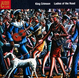 King Crimson - Ladies Of The Road MAIN