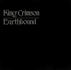 King Crimson - Earthbound - 30th Anniversary Edition LARGE