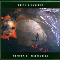 Barry Cleveland - Memory & Imagination THUMBNAIL