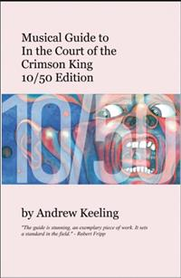 Andrew Keeling - Musical Guide to In the Court of the Crimson King 10/50 Edition (Book) THUMBNAIL