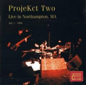 ProjeKct Two - CC -  Live In Northampton, MA July 1, 1998_MAIN