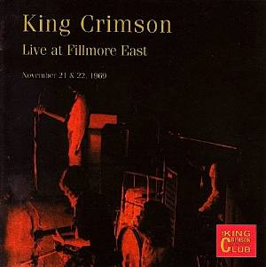 King Crimson - CC - Live at Fillmore East,  November 21 & 22, 1969 MAIN