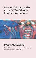 Andrew Keeling - Musical Guide to In The Court Of The Crimson King THUMBNAIL