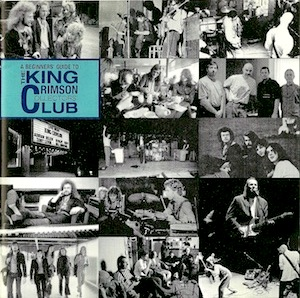 King Crimson - A Beginners' Guide To The King Crimson Collectors' Club MAIN