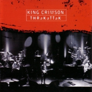 King Crimson - THRaKaTTaK MAIN