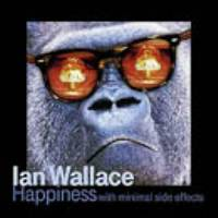Ian Wallace -  Happiness With Minimal Side Effects THUMBNAIL