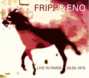 Fripp & Eno - Live In Paris 28.05.1975 MAIN