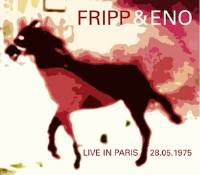 Fripp & Eno - Live In Paris 28.05.1975