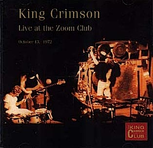 King Crimson - CC - Live At The Zoom Club, 1972 MAIN