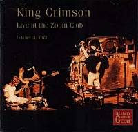 King Crimson - CC - Live At The Zoom Club, 1972 THUMBNAIL