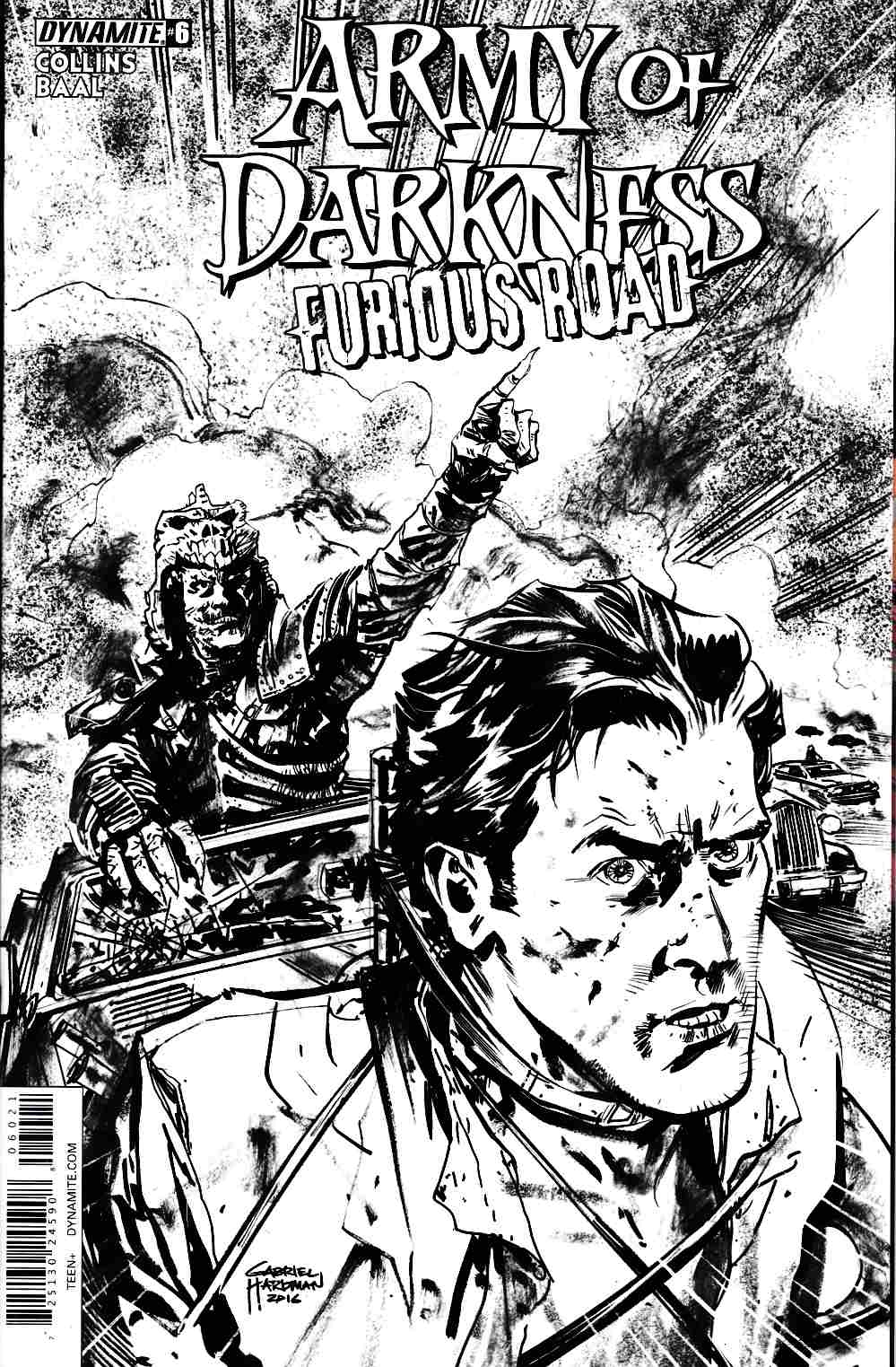 Army of Darkness Furious Road #6 Cover B- B&W Incentive [Dynamite Comic]