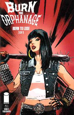 Burn the Orphanage Born to Lose #3 Cover B- Coker [Image Comic] LARGE