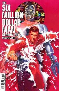 Six Million Dollar Man Season 6 #1 Ross Cover [Comic] LARGE
