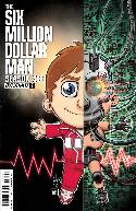 Six Million Dollar Man Season 6 #1 Haeser Cover [Comic] THUMBNAIL