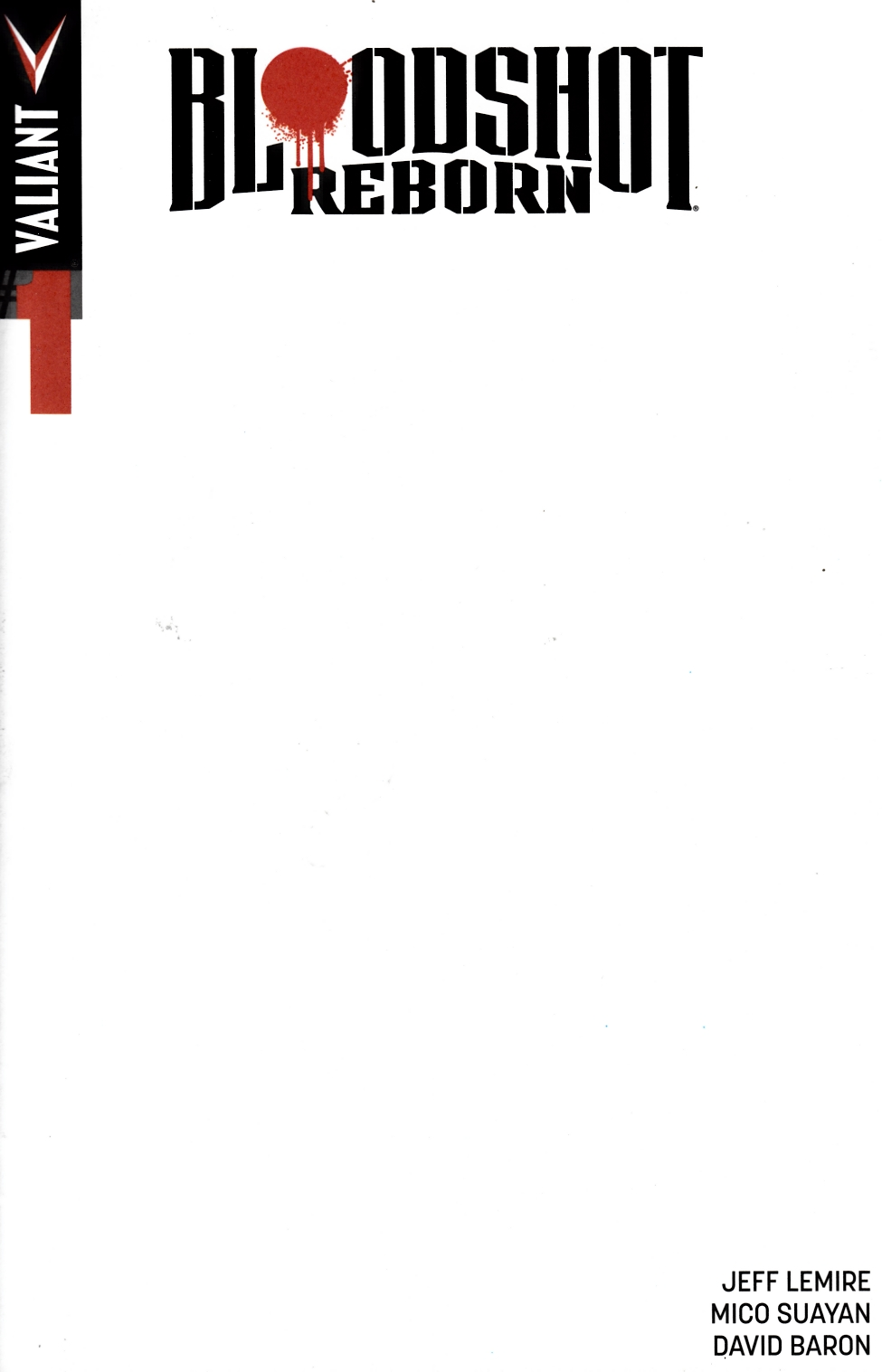 Bloodshot Reborn #1 Cover E- Blank [Valiant Comic] THUMBNAIL