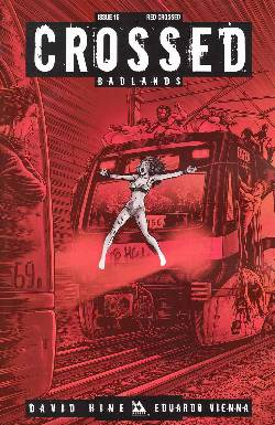 Crossed Badlands #16 Red Crossed Incentive Cover [Comic]