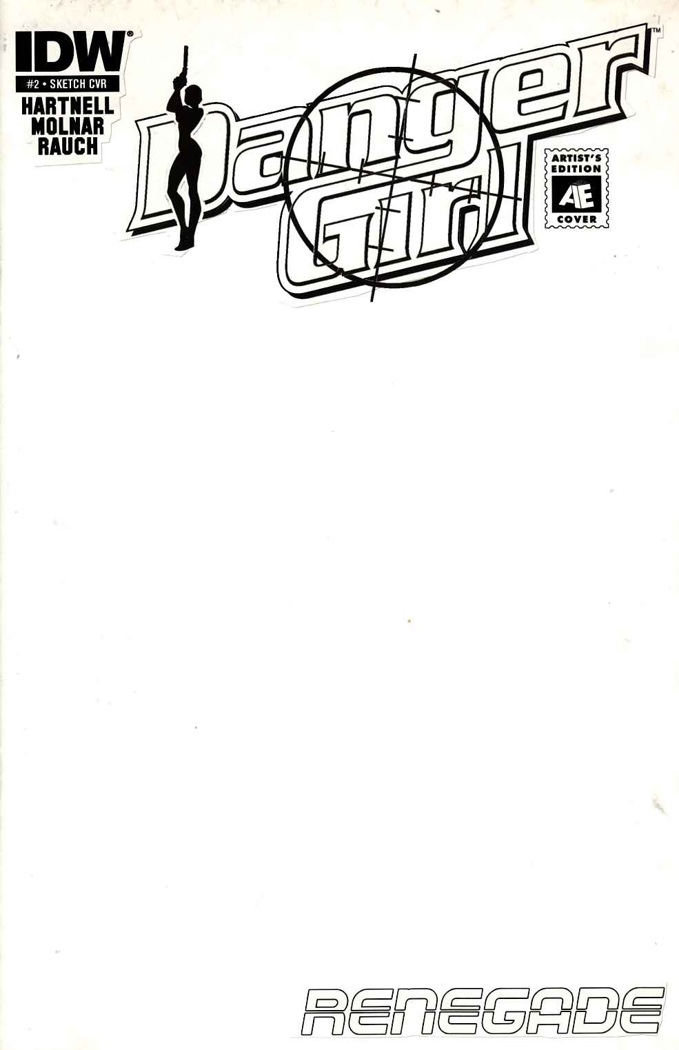 Danger Girl Renegade #2 Artist Edition Blank Sketch Cover [IDW Comic] THUMBNAIL