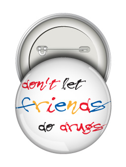 Round Button: Don't Let Friends Do Drugs MAIN