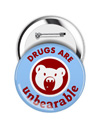 Round Button: Drugs Are Unbearable THUMBNAIL