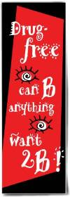 Bookmark: Drug Free I Can Be Anything I Want 2B THUMBNAIL