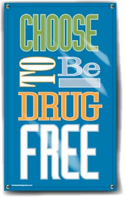 Indoor/Outdoor Vinyl Banner: Choose to be Drug Free MAIN