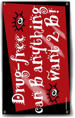 Indoor/Outdoor Vinyl Banner: Drug Free I Can Be Anything I Want 2B MAIN