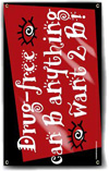 Indoor/Outdoor Vinyl Banner: Drug Free I Can Be Anything I Want 2B THUMBNAIL