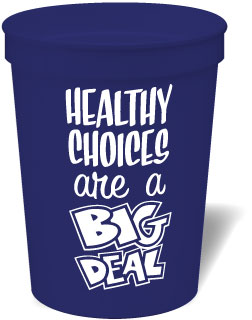 Stadium Cup: Healthy Choices are a BIG DEAL MAIN